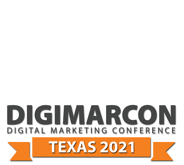 DigiMarCon Texas 2021 – Digital Marketing Conference & Exhibition